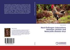 Bookcover of Host-Pathogen interactions between chicken and Newcastle disease virus