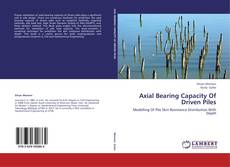 Buchcover von Axial Bearing Capacity Of Driven Piles