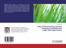 Bookcover of New Chemosensors for Bio-imaging and Molecular Logic Gate Operations