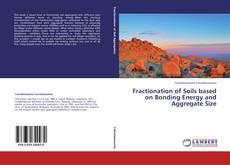 Обложка Fractionation of Soils based on Bonding Energy  and Aggregate Size