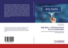Bookcover of Big Data - A Driving Force for an Innovation