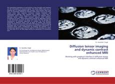 Diffusion tensor imaging and dynamic contrast enhanced MRI kitap kapağı