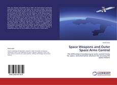 Bookcover of Space Weapons and Outer Space Arms Control