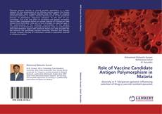 Role of Vaccine Candidate Antigen Polymorphism in Malaria的封面