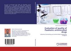 Couverture de Evaluation of quality of Paediatric antimicrobial drugs