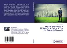 Portada del libro de LEARN TO CONDUCT RESEARCH: A Guide & Tips for Research Students