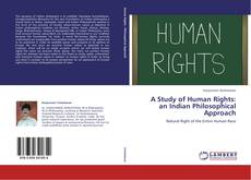 Borítókép a  A Study of Human Rights: an Indian Philosophical Approach - hoz