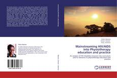 Обложка Mainstreaming HIV/AIDS into Physiotherapy education and practice