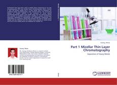 Bookcover of Part 1 Micellar Thin Layer Chromatography