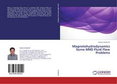 Bookcover of Magnetohydrodynamics               Some MHD Fluid Flow Problems
