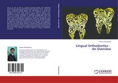 Lingual Orthodontics - An Overview的封面
