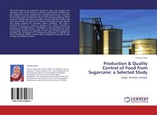 Copertina di Production & Quality Control of Food from Sugarcane: a Selected Study