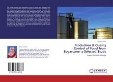 Portada del libro de Production & Quality Control of Food from Sugarcane: a Selected Study