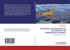 Bookcover of Cultivation and Biochemical Constituents of Kappaphycus alvarezii