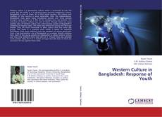 Bookcover of Western Culture in Bangladesh: Response of Youth