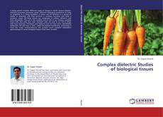 Bookcover of Complex dielectric Studies of biological tissues