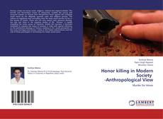 Bookcover of Honor killing in Modern Society -Anthropological View