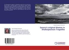 Couverture de Seneca's original themes in Shakespearean Tragedies
