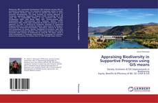 Bookcover of Appraising Biodiversity in Supportive Progress using GIS means