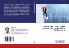 Portada del libro de ANN Based Lung Cancer Classification using Chest Radiographs