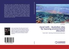 Buchcover von Coral reefs – Australian sites for learning environmental education