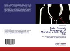 Portada del libro de Socio - Economic Consequences of Alcoholism in Addis Ababa City