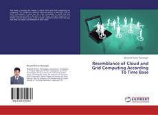 Bookcover of Resemblance of Cloud and Grid Computing According To Time Base