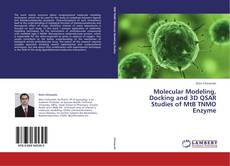 Portada del libro de Molecular Modeling, Docking and 3D QSAR Studies of MtB TNMO Enzyme