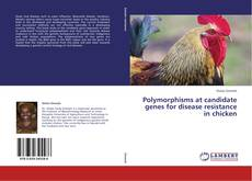 Обложка Polymorphisms at candidate genes for disease resistance in chicken