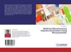 Borítókép a  Medicine Manufacturing Industry Automation Using Microcontroller - hoz