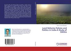 Couverture de Land Reforms Policies and Politics in India-A Study of Odisha
