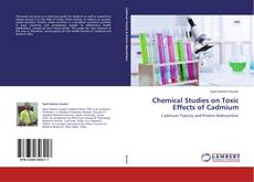 Bookcover of Chemical Studies on Toxic Effects of Cadmium