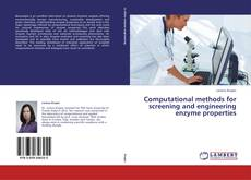 Bookcover of Computational methods for screening and engineering enzyme properties