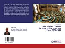 Bookcover of Roles Of Elite Zambian Women Parliamentarians From 2007-2011
