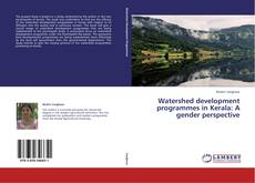 Bookcover of Watershed development programmes in Kerala: A gender perspective