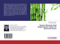 Couverture de Species Diversity And Regeneration Status Of Reserved Forest