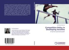 Couverture de Competition Policy in Developing Societies