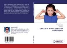 Bookcover of TONGUE-'A mirror of health and disease'