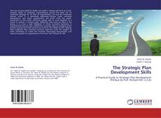 Bookcover of The Strategic Plan Development Skills