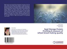 Bookcover of Seed Storage Protein Profiling-A measure of wheat bread making quality