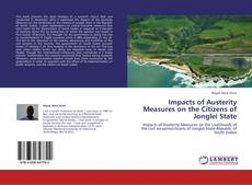 Bookcover of Impacts of Austerity Measures on the Citizens of Jonglei State