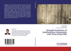Bookcover of Strength Prediction of Unidirectional Composites with Three Phase RVE