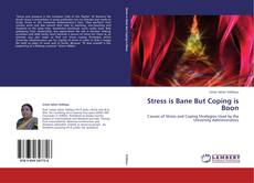 Bookcover of Stress is Bane But Coping is Boon