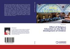 Bookcover of Effect of Religious Education on the Moral Development of Children