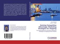 Bookcover of Gaining Competitive Advantage: Marketing Strategies for shipping