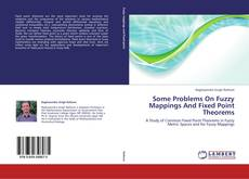 Bookcover of Some Problems On Fuzzy Mappings And Fixed Point Theorems