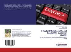 Portada del libro de Effects Of Relational Social Capital On Customer Loyalty