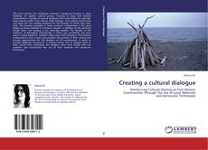 Bookcover of Creating a cultural dialogue