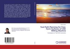 Portada del libro de Tool Path Planning for Free-Form Surfaces of CNC Milling Machine