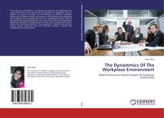 Bookcover of The Dynammics Of The Workplace Environment